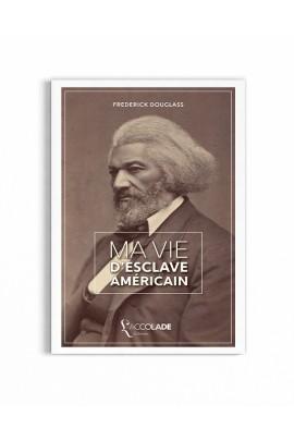 Ma Vie d'esclave américain